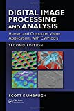 img - for Digital Image Processing and Analysis: Human and Computer Vision Applications with CVIPtools, Second Edition book / textbook / text book