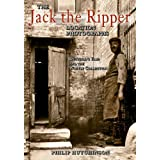The Jack the Ripper Location Photographs: Dutfield's Yard and the Whitby Collectionby Philip Hutchinson