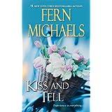 Kiss and Tell (Sisterhood Book 23) ~ Fern Michaels