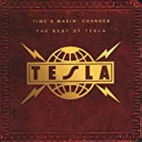 Time's Makin' Changes - The Best of Tesla
