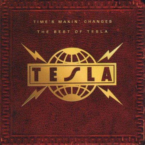 Tesla - Time's Makin' Changes - The Best of Tesla - Amazon.com Music