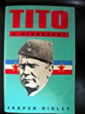 Tito: A Biography (Biography & Memoirs) (0094756104) by Ridley, Jasper