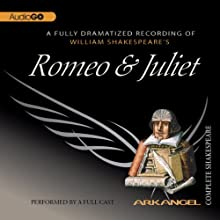 Romeo and Juliet: Arkangel Shakespeare  by William Shakespeare Narrated by Joseph Fiennes, Maria Miles, Elizabeth Spriggs