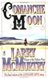Comanche Moon (Lonesome Dove Story, Book 2)