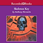 Skeleton Key: An Alex Rider Adventure (       UNABRIDGED) by Anthony Horowitz Narrated by Simon Prebble