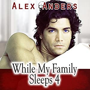 While My Family Sleeps 4 (M-M-F Ménage Erotica) Audiobook