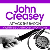 Attack the Baron: The Baron Series, Book 19 | John Creasey