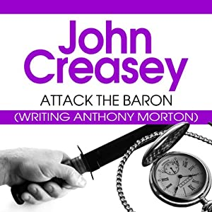 Attack the Baron: The Baron Series, Book 19 | [John Creasey]