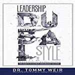 Leadership Dubai Style: The Habits to Achieve Remarkable Success | Dr. Tommy Weir