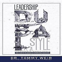 Leadership Dubai Style: The Habits to Achieve Remarkable Success | Livre audio Auteur(s) : Dr. Tommy Weir Narrateur(s) : Dr. Tommy Weir