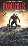 Magnus: Robot Fighter Volume 1: Flesh and Steel