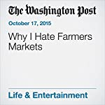 Why I Hate Farmers Markets | Clare Doody