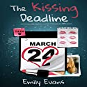 The Kissing Deadline (       UNABRIDGED) by Emily Evans Narrated by Amber Wallace