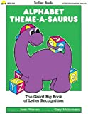 Totline Alphabet Theme-A-Saurus ~ The Great Big Book of Letter Recognition