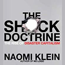 The Shock Doctrine: The Rise of Disaster Capitalism (       ABRIDGED) by Naomi Klein Narrated by Jennifer Wiltsie