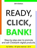 Ready, Click, Bank!: How to make money selling Clickbank digital products