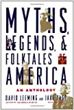 Myths, Legends, and Folktales of America: An Anthology
