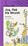 Jira, Peli Eta Hirurok (Haur-Literatura 8 Urtetik Aurr)