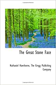 nathaniel hawthorne and the great stone In all his works, nathaniel hawthorne made his chief concern not the outer appearances of things but their essential or inner truthmoreover, he cared chiefly for the truth of the human heart in his short story, the ambitious guest, physical objects and character traits are significant only in.