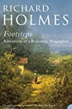 Footsteps: Adventures of a Romantic Biographer (0007204531) by Holmes, Richard