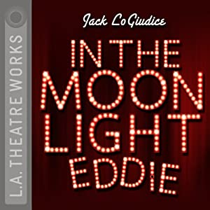 In the Moonlight Eddie | [Jack LoGiudice]