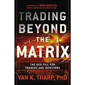 Trading Beyond the Matrix: The Red Pill for Traders and Investors | [Van Tharp]