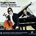 Englisch lernen mit The Grooves: Travelling (Classic Grooves) Hörbuch von Eva Brandecker Gesprochen von: Dieter Brandecker, Tom Zahner