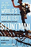 img - for The True Adventures of the World's Greatest Stuntman: My Life as Indiana Jones, James Bond, Superman and Other Movie Heroes   [TRUE ADV OF THE WORLDS GREATES] [Hardcover] book / textbook / text book