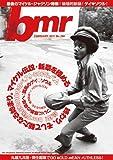 bmr (ビーエムアール) 2011年 02月号 [雑誌]