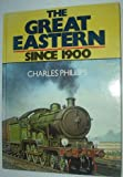 Great Eastern Since 1900 (0711014027) by Phillips, Charles
