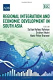 Regional Integration and Economic Development in South Asia