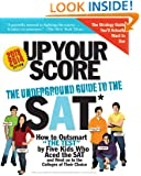 Up Your Score, 2013-2014 edition: The Underground Guide to the SAT (Up Your Score: The Underground Guide to the SAT)