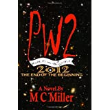 PW2: 2012 The End of the Beginning ~ M.C. Miller