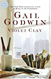Violet Clay: A Novel (034538993X) by Godwin, Gail