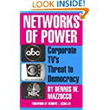 Networks of Power: Corporate TV's Threat to Democracy