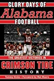 img - for Glory Days: Memorable Games in Alabama Football History 1st edition by Hicks, Tommy (2013) Hardcover book / textbook / text book