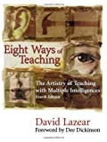 img - for By David G. Lazear - Eight Ways of Teaching: The Artistry of Teaching with Mulitple Intelligences: 4th (fourth) Edition book / textbook / text book