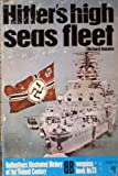 Hitlers high seas fleet (Ballantines illustrated history of the violent century. Weapons book)