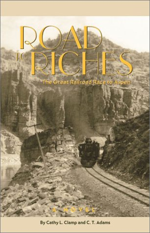 Road to Riches: The Great Railroad Race to Aspen