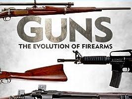Guns: The Evolution of Firearms - Season 1 [HD]