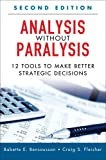 img - for Analysis Without Paralysis: 12 Tools to Make Better Strategic Decisions (Paperback) (2nd Edition) book / textbook / text book