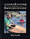 img - for Canoes and Kayaks for the Backyard Builder Paperback - February, 1989 book / textbook / text book