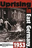 img - for Uprising in East Germany, 1953: The Cold War, the German Question, and the First Major Upheaval Behind the Iron Curtain (National Security Archive Cold War Readers,) book / textbook / text book