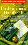 The Birdwatcher's Handbook: A Guide to the Natural History of the Birds of Britain and Europe: Including 516 species that regularly breed in Europe ... parts of the Middle East and North Africa (0198584075) by Ehrlich, Paul R.
