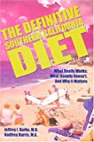 img - for The Definitive Southern California Diet: What Really Works, What Usually Doesn't, and Why It Matters book / textbook / text book