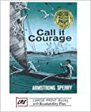 Call It Courage (Large Print Cornerstone Ser)