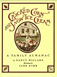 Cracked Corn and Snow Ice Cream: A Family Almanac (015227250X) by Willard, Nancy