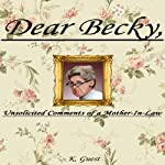 Dear Becky, Unsolicited Comments of a Mother-In-Law | K Guest