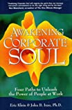 Awakening Corporate Soul: Four Paths to Unleash the Power of People at Work