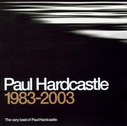 PAUL HARDCASTLE - The Very Best Of 1983-2003 - Zortam Music